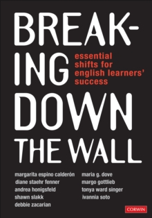 Breaking Down the Wall : Essential Shifts for English Learners' Success, Paperback / softback Book