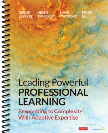 Leading Powerful Professional Learning : Responding to Complexity With Adaptive Expertise, Spiral bound Book