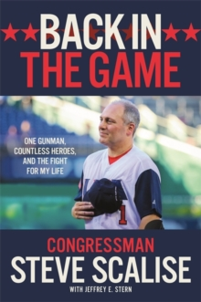 Back in the Game : One Gunman, Countless Heroes, and the Fight for My Life, Hardback Book