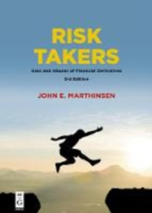 Risk Takers : Uses and Abuses of Financial Derivatives, Paperback / softback Book