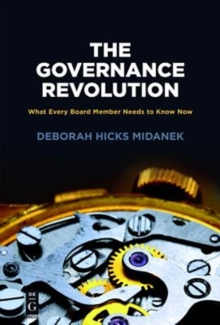 The Governance Revolution : What Every Board Member Needs to Know, NOW!, Paperback / softback Book