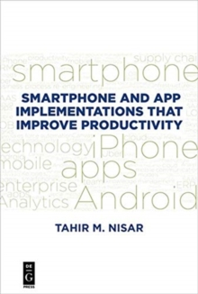 Smartphone and App Implementations that Improve Productivity, Paperback / softback Book