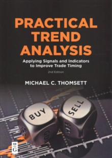 Practical Trend Analysis : Applying Signals and Indicators to Improve Trade Timing, Paperback / softback Book