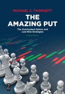 The Amazing Put : The Overlooked Option and Low-Risk Strategies, Paperback / softback Book
