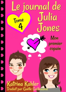 Le journal de Julia Jones -Tome 4 - Mon premier copain, EPUB eBook