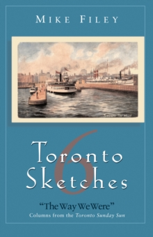 Toronto Sketches 6 : The Way We Were, PDF eBook