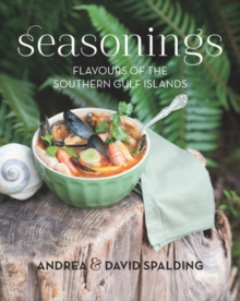 Seasonings : Flavours of the Southern Gulf Islands, Paperback Book