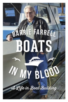 Boats in My Blood : A Life in Boatbuilding, Paperback Book