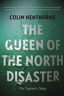 Queen of the North Disaster : The Captain's Story, Paperback / softback Book
