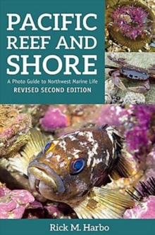 Pacific Reef & Shore : A Photo Guide to Northwest Marine Life, Paperback / softback Book