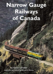 Narrow Gauge Railways of Canada, Paperback Book