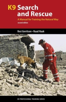 K9 Search and Rescue : A Manual for Training the Natural Way, Paperback / softback Book