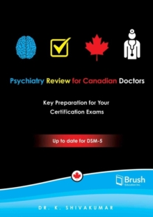 Psychiatry Review for Canadian Doctors : Key Preparation for Your Certification Exams, Paperback Book