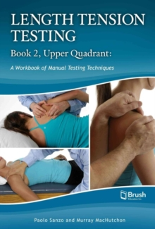 Length Tension Testing Book 2, Upper Quadrant : A Workbook of Manual Therapy Techniques, Spiral bound Book