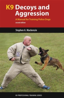 K9 Decoys and Aggression : A Manual for Training Police Dogs, Paperback / softback Book