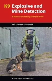 K9 Explosive and Mine Detection : A Manual for Training and Operations, Paperback / softback Book