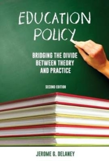 Education Policy 2nd ed : Bridging the Divide Between Theory and Practice, Paperback Book