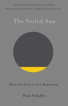 The Veiled Sun : From Auschwitz to New Beginnings, Paperback Book