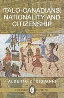 Italo-Canadians : Citizenship & Nationality, Paperback Book