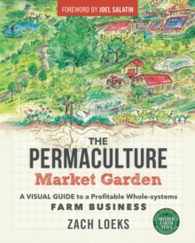 The Permaculture Market Garden : A visual guide to a profitable whole-systems farm business, EPUB eBook