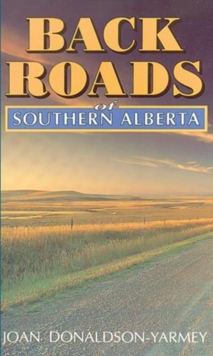 Backroads of Southern Alberta, Paperback / softback Book