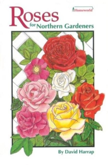 Roses for Northern Gardeners, Paperback / softback Book