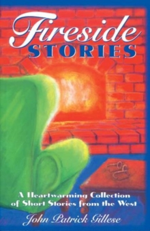 Fireside Stories : A Heartwarming Collection of Short Stories from the West, Paperback Book