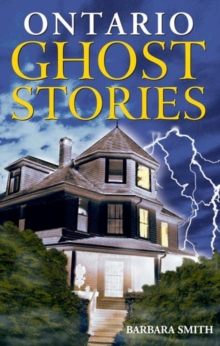 Ontario Ghost Stories : Volume I, Paperback Book