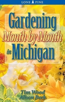Gardening Month by Month in Michigan, Paperback / softback Book