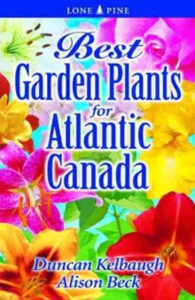 Best Garden Plants for Atlantic Canada, Paperback Book