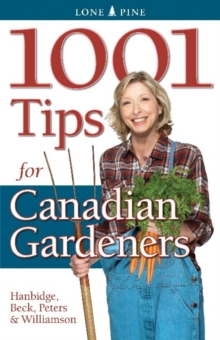 1001 Tips for Canadian Gardeners, Paperback Book