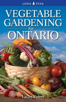 Vegetable Gardening for Ontario, Paperback Book