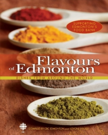 Flavours of Edmonton : Dishes From Around the World, Paperback Book