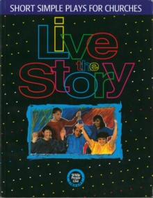 Live the Story : Short Simple Plays for Churches, Paperback Book