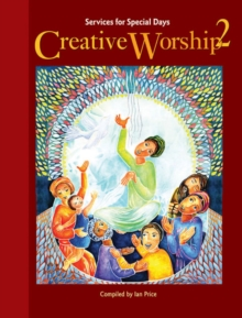 Creative Worship 2 : Services for Special Days, Paperback Book