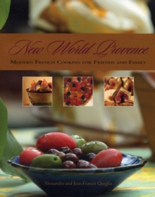 New World Provence : Modern French Cooking for Friends and Family, Paperback Book