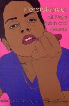 Persistence : All Ways Butch and Femme, Paperback Book