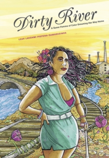 Dirty River : A Queer Femme of Color Dreaming Her Way Home, Paperback Book