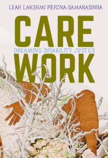 Care Work : Dreaming Disability Justice, EPUB eBook