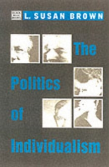 The Politics of Individualism : Liberalism, Liberal Feminism and Anarchism, Paperback Book