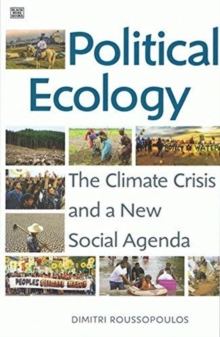 Political Ecology : The Climate Crisis and a New Social Agenda, Paperback / softback Book