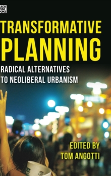 Transformative Planning - Radical Alternatives to Neoliberal Urbanism, Hardback Book