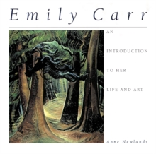 Emily Carr : An Introduction to Her Life and Art, Paperback Book