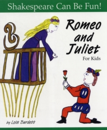 Romeo and Juliet: Shakespeare Can Be Fun, Paperback / softback Book
