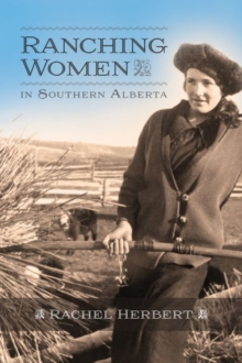 Ranching Women in Southern Alberta, Paperback Book