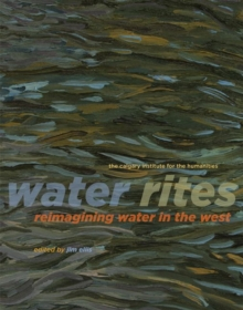 Water Rites : Reimagining Water in the West, Paperback / softback Book