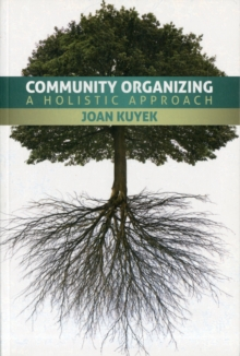 Community Organizing : A Holistic Approach, Paperback / softback Book