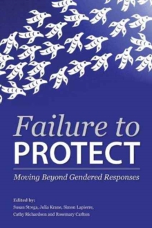 Failure to Protect : Moving Beyond Gendered Responses, Paperback Book