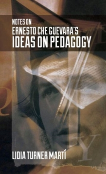 Notes on Ernesto Che Guevara's Ideas on Pedagogy, Paperback Book