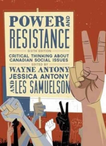 Power and Resistance : Critical Thinking about Canadian Social Issues, Paperback / softback Book